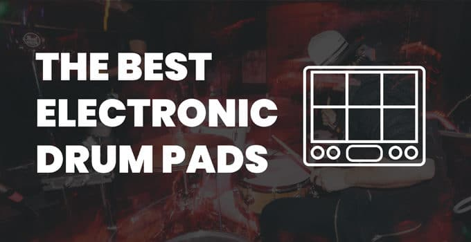 Best Electronic Drum Pads Available